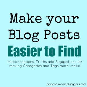 make blog posts easier to find @arkansaswomenbloggers.com