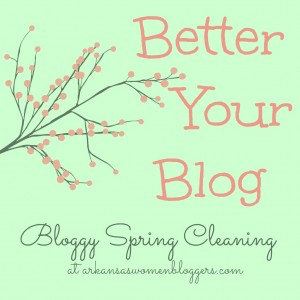 Better Your Blog, Spring Blog Cleaning