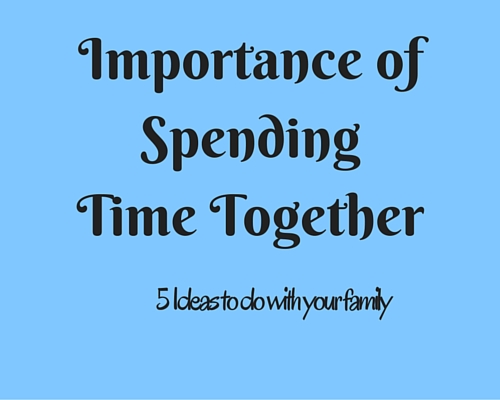 importance of spending time with family
